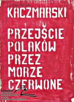 Kaczmarski Jacek Przejście Polaków przez Morze Czerwone 1984 A5 20 s BN 2.284.079 FC-36825