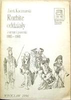 Kaczmarski Jacek Rozbite oddziały Wiersze i piosenki 1985-1988 Wrocław Wydawnictwo Muzyczne Akcent 1990 Muzeum Wolnego Słowa m-ws.pl/muzeum/