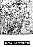 Kaczmarski Jacek Śpiewnik polski Wrocław iwa Inicjatywa Wydawnicza Aspekt 1984 k012995 Muzeum Wolnego Słowa m-ws.pl/muzeum/