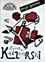 Kaczmarski Jacek Utwory Jacka Kaczmarskiego poezja śpiewana Opole Agencja Artystyczna Alba 1990 Muzeum Wolnego Słowa m-ws.pl/muzeum/