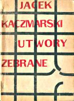 Kaczmarski Jacek Utwory zebrane Warszawa Oficyna Wydawnicza Pokolenie 1984 1985 k002673 Muzeum Wolnego Słowa m-ws.pl/muzeum/