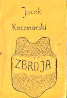 Kaczmarski Jacek Zbroja 1983 Przedruk za Wytrwaniem [Wydawnictwo Wytrwałość k002674 Muzeum Wolnego Słowa m-ws.pl/muzeum/