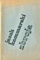Kaczmarski Jacek Zbroja Utwory napisane na emigracji Biblioteka Słowa Podziemnego 1983 k002674 Muzeum Wolnego Słowa m-ws.pl/muzeum/
