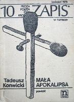 Konwicki Tadeusz: Mała apokalipsa. [Warszawa]: Niezależna Oficyna Wydawnicza nowa, maj 1979. A5, 116 s. Zapis nr 10; kwiecień 1979. Okładka drukowana wg wzoru jak wyżej, druk okładki dość precyzyjny, zapewne z klisz sporządzonych fotograficznie. - m-ws.pl