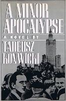Konwicki Tadeusz: A minor apocalipse. New York: Farrar, Straus, Giroux, ©1983.  - m-ws.pl