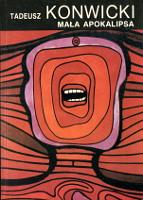 Konwicki Tadeusz: Mała apokalipsa. Wyd. III. Warszawa: Wydawnictwa Alfa, 1991. Seria z tukanem. ISBN 83-7001-476-3 83-7001-254-X 8370014763 837001254X - m-ws.pl