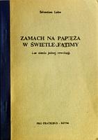 Labo Sebastian Zamach na papieża w świetle Fatimy i w cieniu jednej rewolucji Rzym Pro Fratribus 1984 papież papiez Jan Paweł II Ioannes Paulus Karol Wojtyła Pope John Paul Giovanni Paolo