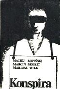Łopiński Lopinski Moskit Gach Wilk Konspira Rzecz o podziemnej Solidarności Solidarnosci Solidarity Solidarność Solidarnosc 1982 1983 1984 stan wojenny martial law podziemie In Plus