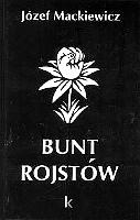 Mackiewicz Bunt rojstów rojstow Londyn Kontra 2002 0-907652-48-4 0907652484 Muzeum Wolnego Słowa m-ws.pl/muzeum/