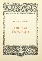 Mackiewicz Droga donikąd donikad Londyn Orbis Biblioteka Autorów Polskich Muzeum Wolnego Słowa m-ws.pl/muzeum/