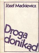 Mackiewicz Droga donikąd donikad Kraków X 1984 obwoluta k004108 Muzeum Wolnego Słowa www.m-ws.pl/muzeum/