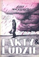 Mackiewicz Fakty i ludzie Officyna Liberałów 1988 Fakty & ludzie k003957 Muzeum Wolnego Słowa www.m-ws.pl/muzeum/