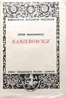 Mackiewicz Karierowicz Londyn Księgarnia Polska Orbis 1955 Biblioteka Autorów Polskich