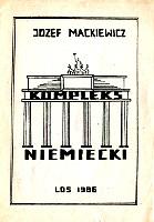 Mackiewicz Kompleks niemiecki Los 1986 k003960 Muzeum Wolnego Słowa www.m-ws.pl/muzeum/