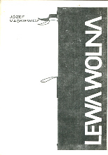 Mackiewicz Lewa wolna Wydawnictwo Europa 1987 Listy z tamtych czasów k004161 Muzeum Wolnego Słowa www.m-ws.pl/muzeum/
