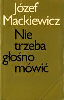 Mackiewicz Nie trzeba głośno mówić glosno mowic Powieść Reprinted Londyn Kontra 1980 0 9502324 7 5 0950232475 k011124 Muzeum Wolnego Słowa www.m-ws.pl/muzeum/