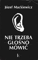 Mackiewicz Nie trzeba głośno mówić glosno mowic Londyn Kontra 1993 0-907652-30-1 0907652301
