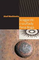Mackiewicz Sciagaczki Ściągaczki z szuflady Pana Boga Londyn Kontra 2007 978-0-907652-57-1 9780907652571 0-907652-57-3 0907652573
