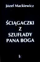 Mackiewicz Sciagaczki Ściągaczki z szuflady Pana Boga Londyn Kontra 2007 0-907652-56-5 978-0-907652-56-4 0907652565 9780907652564