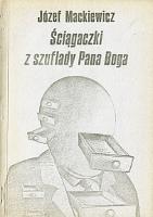 Mackiewicz Sciagaczki Ściągaczki z szuflady Pana Boga Wydawnictwo Kurs 1989 k003967 Muzeum Wolnego Słowa www.m-ws.pl/muzeum/