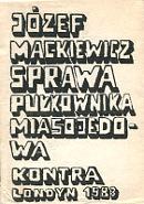 Mackiewicz Sprawa pułkownika Miasojedowa pulkownika Kraków Krakow X 1985 1986 k004119 Muzeum Wolnego Słowa www.m-ws.pl/muzeum/