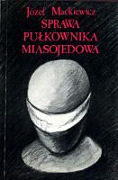 Mackiewicz Sprawa pułkownika Miasojedowa pulkownika Londyn Kontra 1989 0-907652-07-7 0907652077 k004069 Muzeum Wolnego Słowa www.m-ws.pl/muzeum/