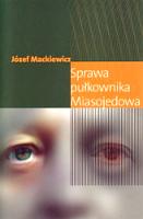 Mackiewicz Sprawa pułkownika Miasojedowa pulkownika Londyn Kontra 2007 978-0-907652-61-8 9780907652618