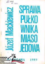 Mackiewicz Sprawa pułkownika Miasojedowa pulkownika Wydawnictwo Niepodległość Niepodleglosc Maraton 1989 FC AR 4051