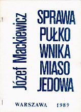 Mackiewicz Sprawa pułkownika Miasojedowa pulkownika Wydawnictwo Niepodległość Niepodleglosc 1989 k004162 Muzeum Wolnego Słowa www.m-ws.pl/muzeum/