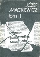 Mackiewicz Sprawa pułkownika Miasojedowa pulkownika Wydawnictwo Klubów Myśli Robotniczej Baza 1988 k004120 Muzeum Wolnego Słowa www.m-ws.pl/muzeum/