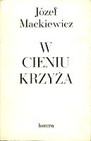 Mackiewicz W cieniu krzyża Kabel Opatrzności krzyza Opatrznosci Londyn Kontra 1972