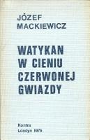 Mackiewicz Watykan w cieniu czerwonej gwiazdy Londyn Kontra 1975