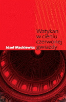 Mackiewicz Watykan w cieniu czerwonej gwiazdy Londyn Kontra 2011 978-0907652-69-4 9780907652694