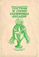 Mackiewicz Watykan w cieniu czerwonej gwiazdy Warszawa Officyna Liberałów Liberalow 1986 k014624 Muzeum Wolnego Słowa www.m-ws.pl/muzeum/