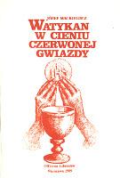 Mackiewicz Watykan w cieniu czerwonej gwiazdy Warszawa Officyna Liberałów Liberalow 1989 k003970 Muzeum Wolnego Słowa www.m-ws.pl/muzeum/