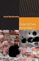 Mackiewicz Zwyciestwo Zwycięstwo prowokacji Londyn Kontra 2007 978-0-907652-51-9 9780907652519