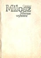 Miłosz Czesław Milosz Czeslaw Wiersze wybrane Warszawa PIW Państwowy Instytut Wydawniczy 1980 kopia offset