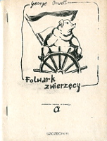 Orwell George: Folwark Zwierzęcy. Szczecin: Akademicka Agencja Wydawnicza; Nowa, [19]'81. Rysunek świni przy kole sterowym m-ws.pl