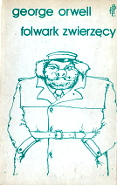 Orwell George: Folwark Zwierzęcy. Warszawa: BLH Biblioteka Literacka i Historyczna, 1981. Na okładce świnia w płaszczu trzymająca ręce w kieszeniach m-ws.pl
