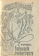"""Orwell George: Folwark Zwierzęcy. bbb, [1983]. A6. Na okładce grupa zwierząt pod sztandarem z hasłem """"Wszystkie zwierzęta…"""" [kopia okł. wyd. londyńskiego] m-ws.pl"""