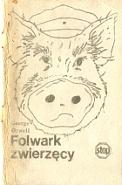 Orwell George: Folwark Zwierzęcy. Warszawa: Stop, lipiec 1984 m-ws.pl