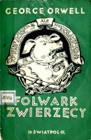 Orwell George: Zwierzecy Folwark. Londyn: Wydawnictwo Światowego Związku Polaków z Zagranicy; Światpol, 1947 m-ws.pl