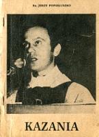 Popiełuszko Jerzy Popieluszko Homilie Homilia Kazania Kazanie Msza św. za Ojczyznę kościół św. Stanisława Kostki w Warszawie 1983 1984