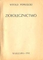 Poprzęcki Witold: Ziołolecznictwo. Warszawa 1981. Na okładce nazwa autora oraz miejsca wyd. drukowane czcionkami z szeryfami, tak samo jak na s. tytułowej