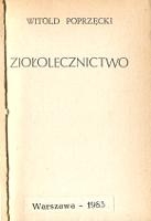 Poprzęcki Witold: Ziołolecznictwo. Warszawa 1983. Na okładce nazwa autora oraz miejsca wyd. drukowane czcionkami bez szeryfów, inaczej niż na s. tytułowej. Na stronie tytułowej wydrukowaną datę 1981 zaklejono drukowaną kartką z datą: 1983