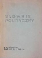 Slownik Słownik polityczny Gdańsk Młoda Polska 1980 Wojciech Wasiutyński listopad 1980 Muzeum Wolnego Słowa www.m-ws.pl/muzeum/