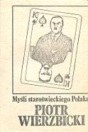 Wierzbicki Piotr Mysli staroswieckiego Myśli staroświeckiego Polaka Periculum k013520 Muzeum Wolnego Słowa www.m-ws.pl/muzeum/